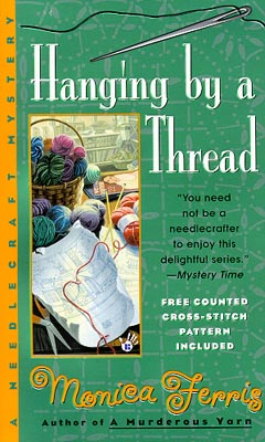Hanging By A Thread by Monica Ferris